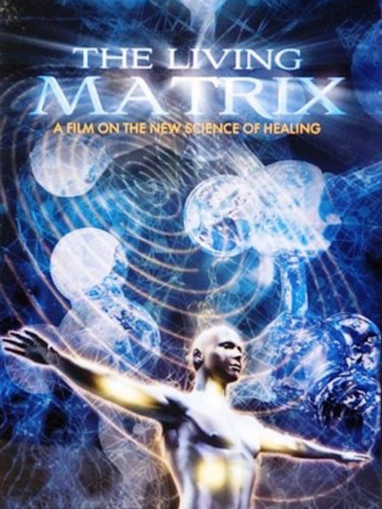 the living matrix movie a film on the new science of healing
